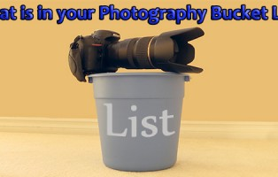 What is in your Photography Bucket List?
